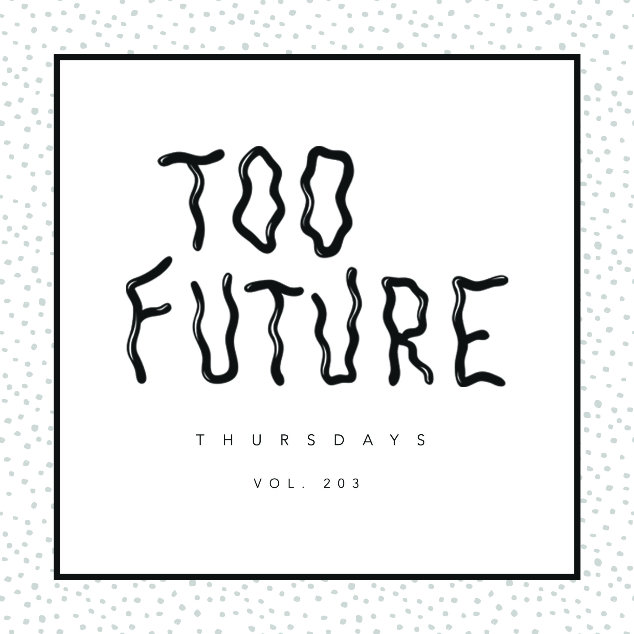 Too Future. Thursdays Vol. 203 36