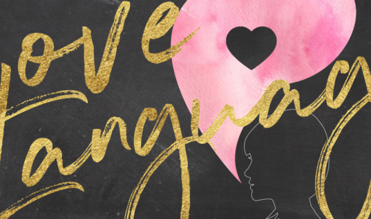 5 Love Languages: I Could Only Wish I Knew Them Sooner
