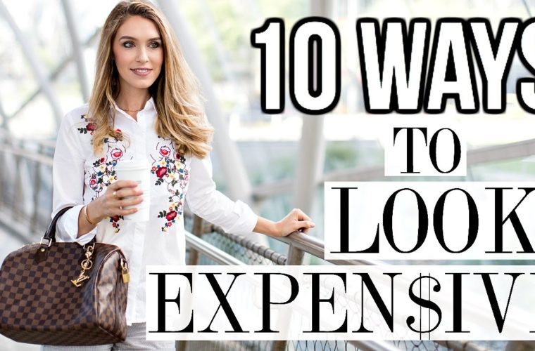 10 WAYS TO ALWAYS LOOK EXPENSIVE by Shea Whitney